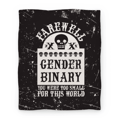 Farewell Gender Binary You Were Too Small For This World Blanket Blanket