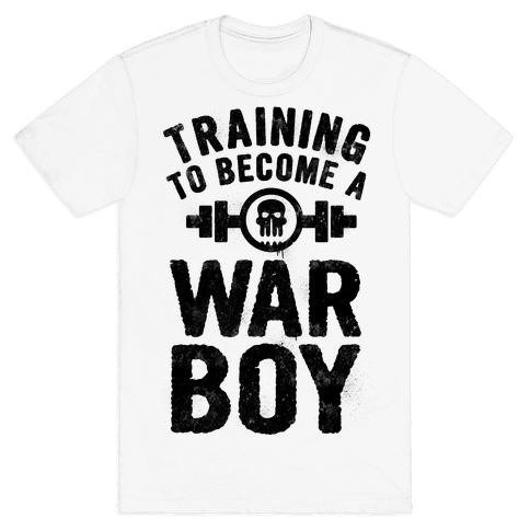 Training to Become a War Boy Mens T-Shirt