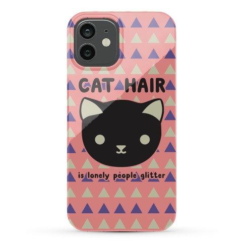 Cat Hair Is Lonely People Glitter Phone Case