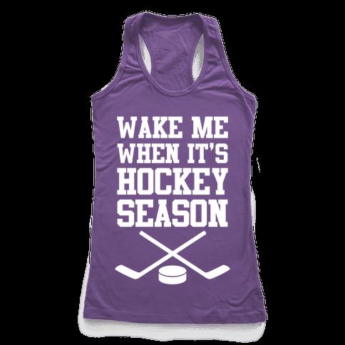 Wake Me When It's Hockey Season Racerback Tank Top