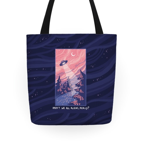 Aren't We All Aliens, Really? Tote