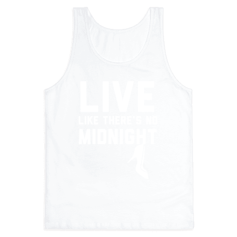 Live Like There's No Midnight Tank Top
