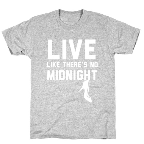 Live Like There's No Midnight T-Shirt