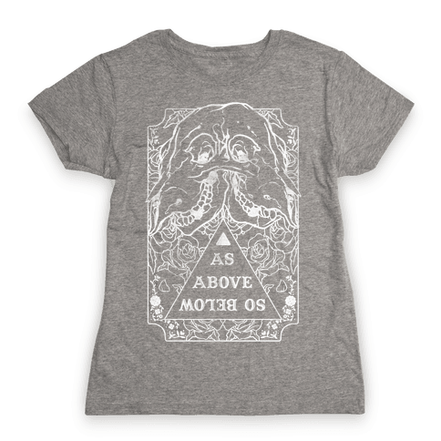 As Above So Below Womens T-Shirt