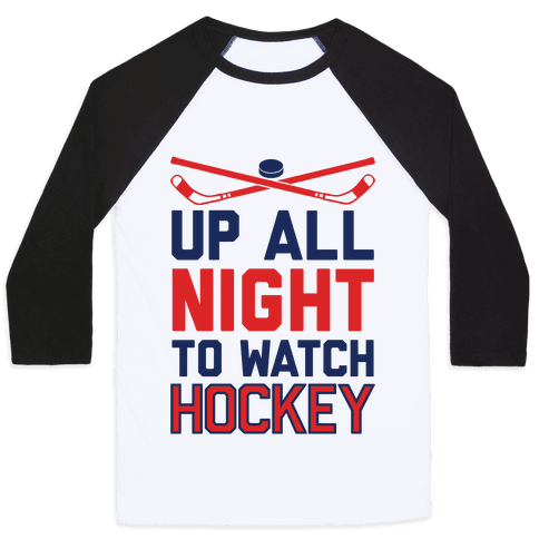 Up All Night To Watch Hockey Baseball Tee