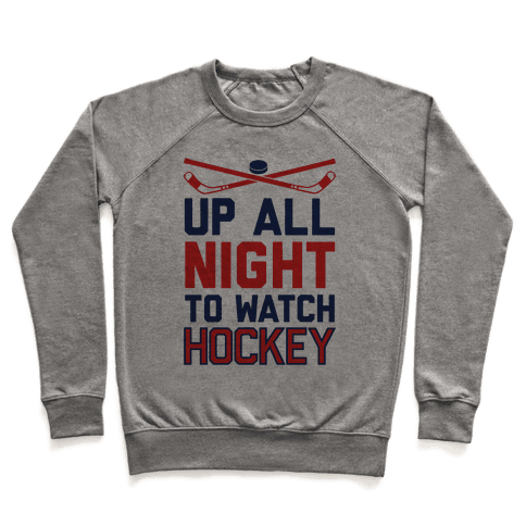 Up All Night To Watch Hockey Pullover
