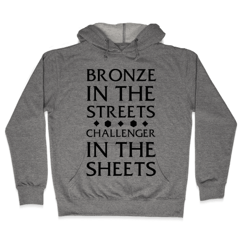 Bronze in the Streets. Challenger in the Sheets Hooded Sweatshirt