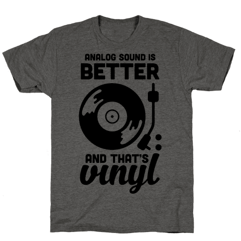Analog Sound Is Better And That's Vinyl
