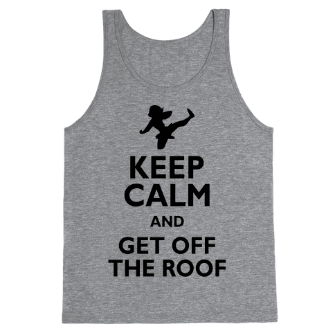Get Off The Roof Tank Top