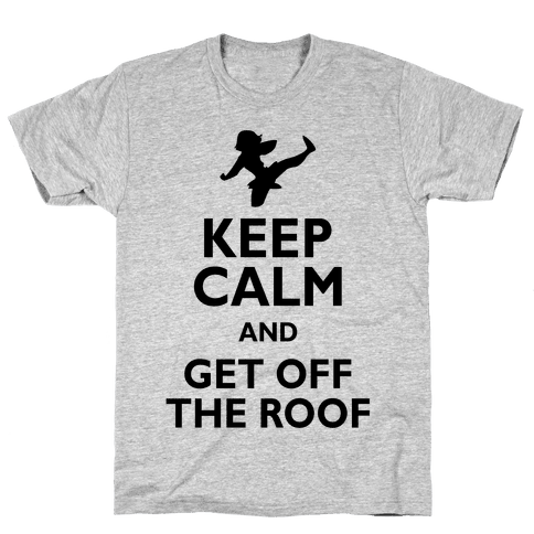 Get Off The Roof Mens T-Shirt