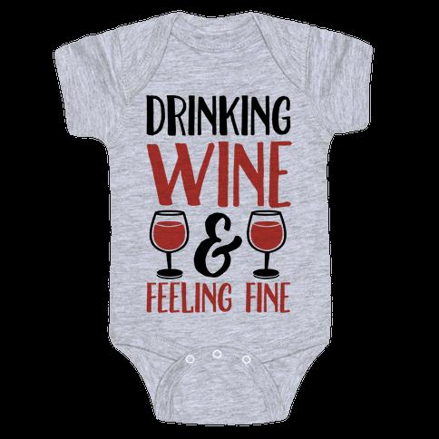 Drinking Wine & Feeling Fine Baby Onesy