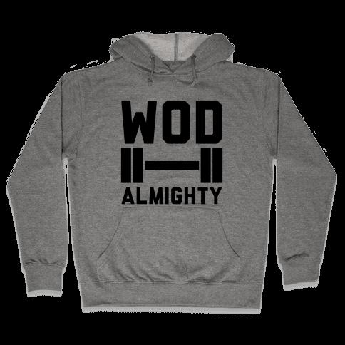 WOD Almighty Hooded Sweatshirt