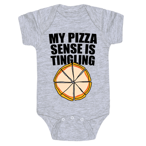 My Pizza Sense Is Tingling Baby Onesy
