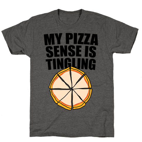 My Pizza Sense Is Tingling