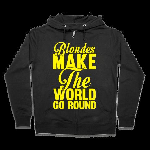 Blondes Make The World Go Round (Yellow) Zip Hoodie