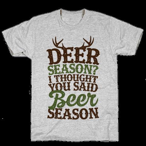 Deer Season I Thought You Said Beer Season Mens T-Shirt