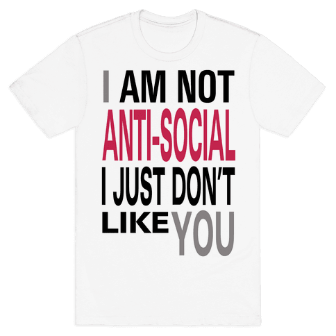 I am Not Anti-Social...(tank) Mens T-Shirt