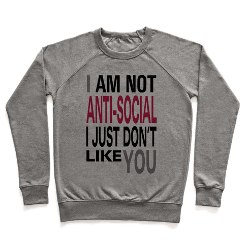 I am Not Anti-Social...(tank) Pullover