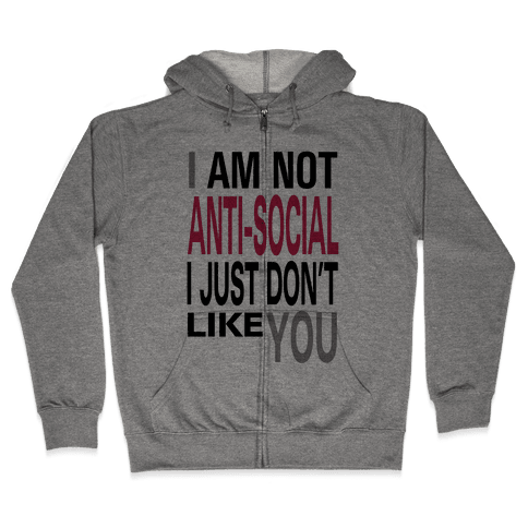I am Not Anti-Social...(tank) Zip Hoodie