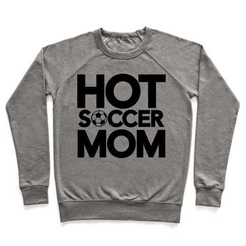 Hot Soccer Mom Pullover