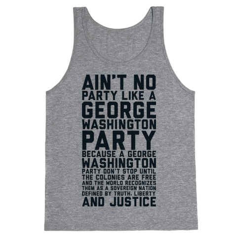 Aint No Party Like a George Washington Party Tank Top