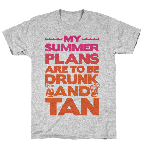 My Summer Plans Mens T-Shirt