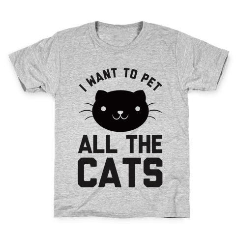 I Want To Pet All The Cats Kids T-Shirt