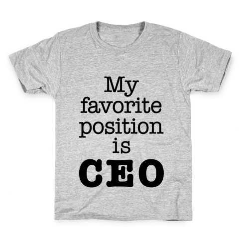 My Favorite Position is CEO Kids T-Shirt