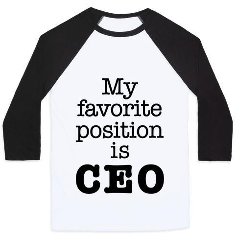 My Favorite Position is CEO Baseball Tee