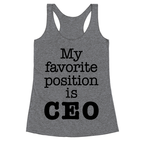 My Favorite Position is CEO Racerback Tank Top