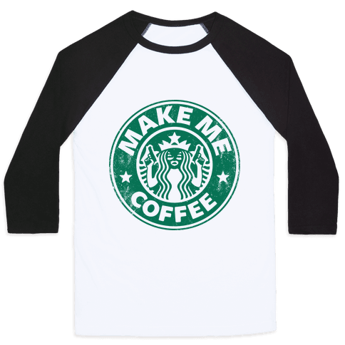 Make Me Coffee Baseball Tee