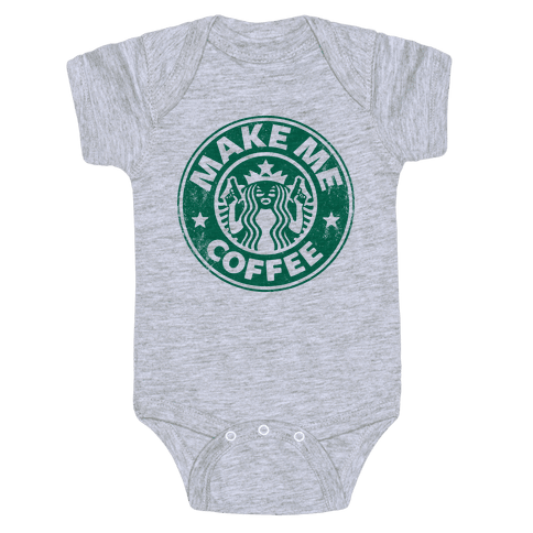 Make Me Coffee Baby Onesy
