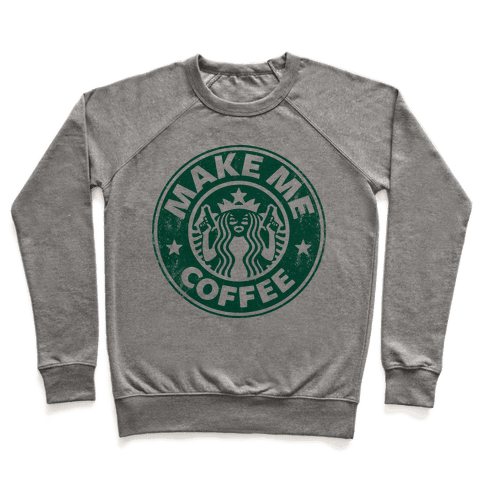 Make Me Coffee Pullover
