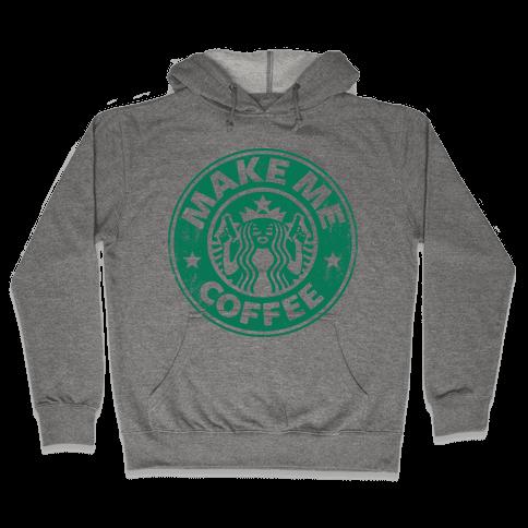 Make Me Coffee Hooded Sweatshirt