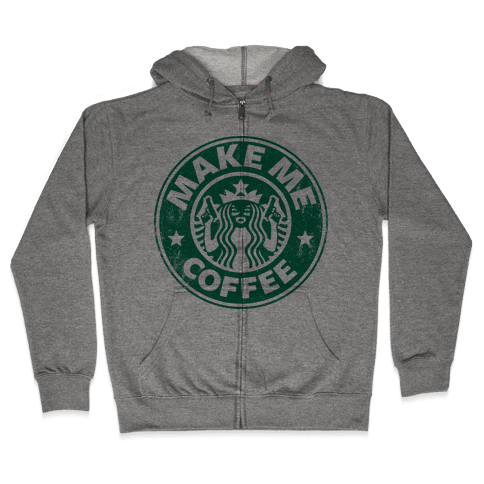 Make Me Coffee Zip Hoodie