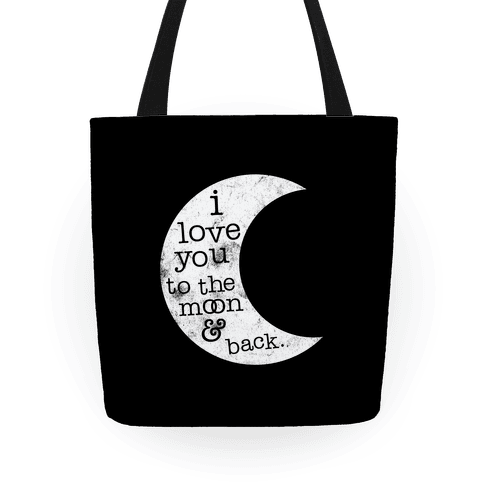 I Love You To The Moon And Back Tote