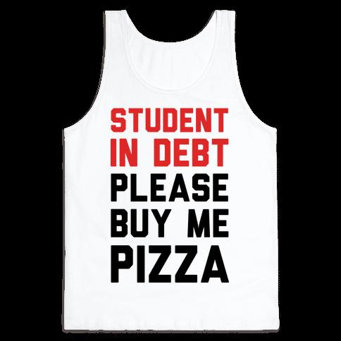 Student In Debt Please Buy Me Pizza