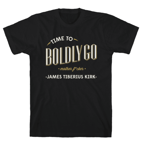 Time to Boldly Go Mother F***er Mens T-Shirt