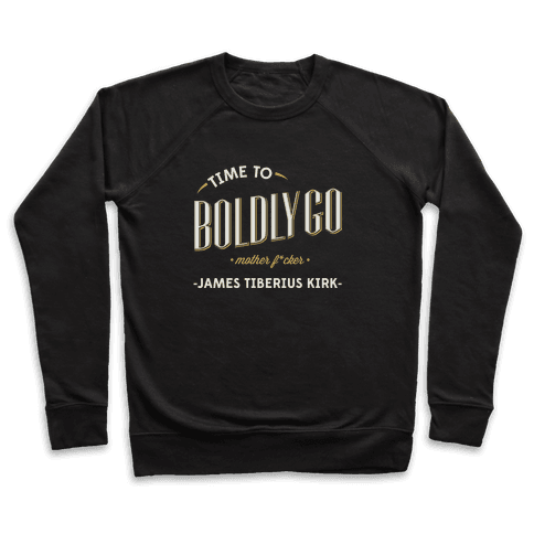 Time to Boldly Go Mother F***er Pullover