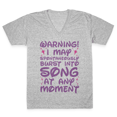 Warning! I May Spontaneously Burst into Song V-Neck Tee Shirt