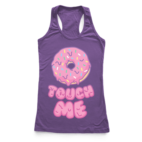 Donut Touch Me Racerback Tank Top