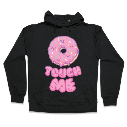 Donut Touch Me Hooded Sweatshirt