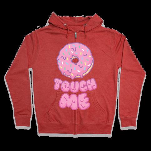Donut Touch Me Zip Hoodie