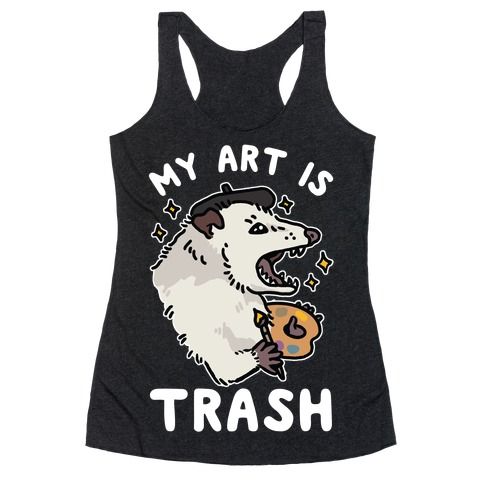 My Art is Trash Possum Racerback Tank Top