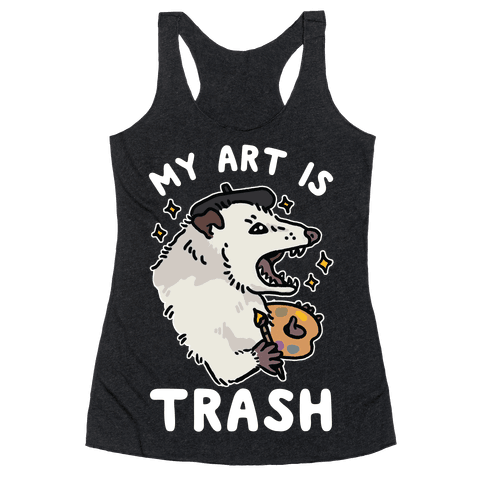 My Art is Trash Possum Racerback Tank Top