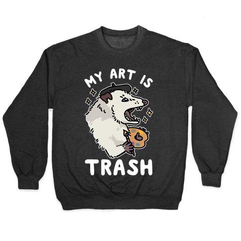 My Art is Trash Possum Pullover