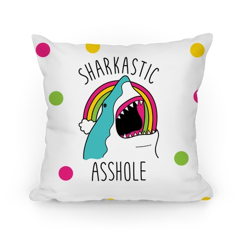 Sharkastic Asshole Pillow