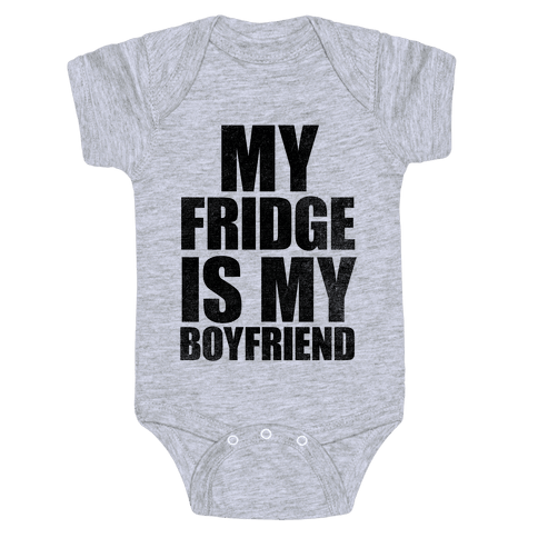 My Fridge Is My Boyfriend Baby Onesy