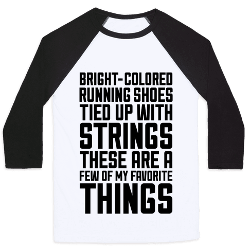 These Are A Few Of My Favorite Things Baseball Tee