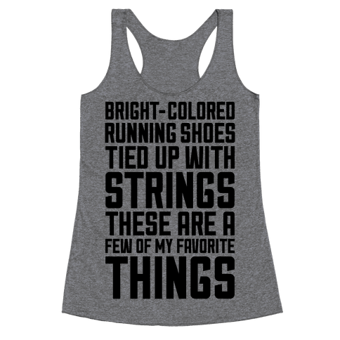 These Are A Few Of My Favorite Things Racerback Tank Top